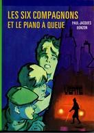 Les Six Compagnons Et Le Piano A Queue P-j Bonzon  +++TBE   LIVRAISON GRATUITE - Livres, BD, Revues