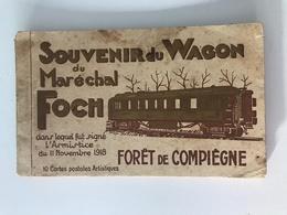Carnet De 10 Cartes Postales Anciennes Souvenir Du Wagon Du Maréchal Foch Forêt De Compiègne - Guerre 1914-18