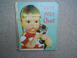 Un Petit Livre D'or Mon Petit Chat EO Française 1953.....4A010320 - Livres, BD, Revues