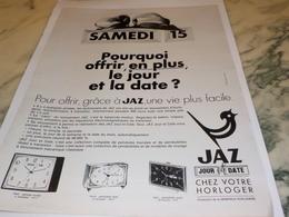 ANCIENNE PUBLICITE EN PLUS JOUR ET DATE REVEIL  JAZ 1969 - Bijoux & Horlogerie