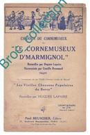 Le Cornemuseux D'Marmignol (Marmignolles, Désertines), Recueillie Par Hugues Lapaire, Harmonisée Par Camille Renouard - Chant Soliste