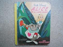 Les Albums Roses Disney Alice Et Le Lapin Blanc, EO Française 1952, Rare.....4A010320 - Livres, BD, Revues