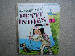 Un Petit Livre D'or Les Aventures Du Petit Indien, 1966, Rare.....4A010320 - Autres