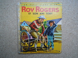 Un Petit Livre D'or Roy Rogers Et Son Ami Toby....4A010320 - Autres