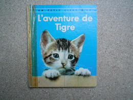 Un Petit Livre D'or L'aventure De Tigre (chaton)....4A010320 - Autres