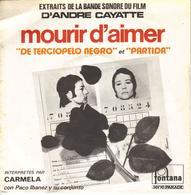 "BANDE SONORE ""MOURIR D'AIMER"" INTERPRETES PAR CARMELA CON PACO IBANEZ DISQUE VINYL 45 TOURS - Música De Peliculas"