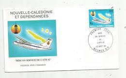 Premier Jour , FDC , NOUVELLE CALEDONIE ET DEPENDANCES ,mise En Service ATR 42, 1986 - Neukaledonien