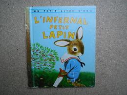 Un Petit Livre D'or L'infernal Petit Lapin ....4A010320 - Autres