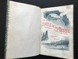 Edmond RAHIR Le Pays De Meuse De Namur à Dinant Et Hastière (1900 Lebègue) Reliure Signée F. LAES + Carte Régionalisme - Culture
