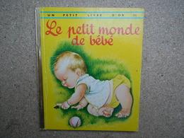 Un Petit Livre D'or Le Petit Monde De Bébé, 1964, Rare ....4A010320 - Autres