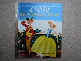 Un Petit Livre D'or L'oie Au Plumage D'or,  Éditions Des Deux Coqs D'Or, 1981 ...4A010320 - Livres, BD, Revues