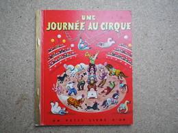 Un Petit Livre D'or Une Journée Au Cirque 1954, Marion Conger................................4A010320 - Livres, BD, Revues