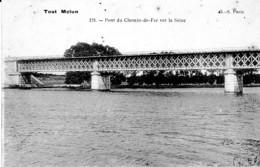 """MELUN ,PONT DU CHEMIN DE FER SUR LA SEINE SERIE """"TOUT MELUN""""REF 64884 - Bridges"""