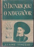 Portugal 1953 D. Henrique O Navegador Colecção Peregrino N.º 7 Elaine Sanceau Livraria Civilização - Livres, BD, Revues