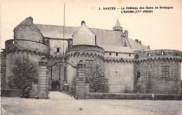 44 - NANTES - Le Château Des Ducs De Bretagne - L'Entrée (XVe Siècle) - Nantes