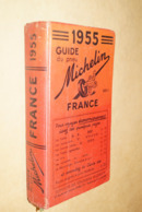 Guide Michelin,originale Pour Collection,France 1955,complet,20 Cm. Sur 11 Cm - Cartes Géographiques