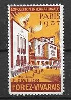 Vignette Exposition  Internationale  Paris 1937 Pavillon Forez Vivarais Neuf ( * )   B/  TB  Le Moins Cher Du Site ! ! ! - Tourisme (Vignettes)