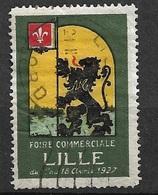 Vignette Foire Commerciale De Lille Avril  1927  Oblitéré   B/  TB  Le Moins Cher Du Site ! ! ! - Tourisme (Vignettes)
