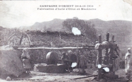 Македонија - Fabrication D Huile D Olive En Macedoine -  Guerre 1914 - Militaria - Macédoine