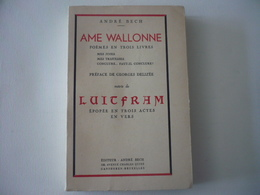 Ame Wallonne - Poèmes En Trois Livres - Luitfram - BECH André - Dédicacé - RARE - Autres