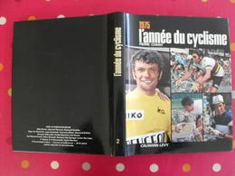 L'année Du Cyclisme 1975. Pierre Chany. Vélo Poulidor Merckx Maertens Zoetemelk Godefroot Ocana Thévenet De Vlaeminck - Sport