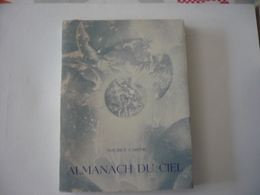 Almanach Du Ciel - Carême Maurice - Dédicacé - Autres