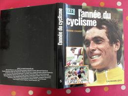 L'année Du Cyclisme 1978. Pierre Chany. Hinault Bernaudeau Thévenet Laurent Maertens Van Impe Sercu Moser Raas - Sport