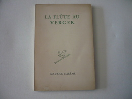 La Flûte Au Verger - Carême Maurice - Dédicacé - Autres