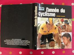 L'année Du Cyclisme 1979. Pierre Chany. Hinault Bernaudeau Thévenet Laurent Maertens Moser Raas Saronni Kuiper - Sport
