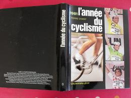 L'année Du Cyclisme 1981. Pierre Chany. Hinault Zoetemelk Thévenet Moser Maertens Moser Raas Saronni Kuiper - Sport