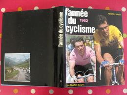 L'année Du Cyclisme 1982. Pierre Chany. Hinault Saronni Fignon Winnen Maertens Moser Raas Madiot Kuiper - Sport
