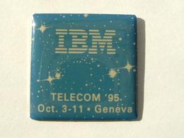 Pin's IBM - TELECOM'95 GENEVRE - Informatique