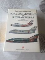 Ouragans, Mystères Et Super-mystères - Les Chasseurs Dassault - AeroAirplanes