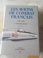 Les Avions De Combat Français 1944 - 1960 Volume I - AeroAirplanes