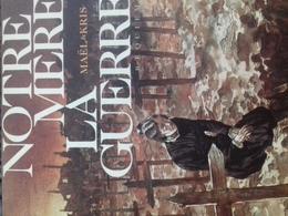 Notre Mère La Guerre Requiem MAEL Et KRIS Futuropolis 2012 - Libri, Riviste, Fumetti