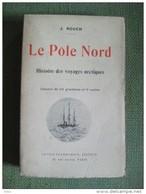 Le  Pôle Nord Rouch Histoire Des Voyages Artiques  Voyage Illustré 1923 - Géographie