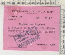 Biglietto Ticket Buillet Ferrovie Dello Sud Est  1943 S. Cesario S. Donato Gallipoli Zollino - Chemins De Fer