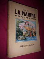 La Marine Française - Noel Guy - 1937 - Histoire - Armée- Militaire - Libri