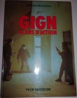 GIGN 10 Ans D' Action - Gendarmerie Nationale - Histoire - Armée- Militaire - Policia