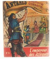ANTARES Capitaine Corsaire N°15 L'Empereur Des Aztèques Editions NICEA (non Daté) - Non Classificati
