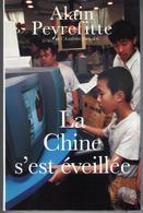 La Chine S'est éveillée Par Alain Peyrefitte - Librairie Arthème Fayard, 1996 - Geschichte
