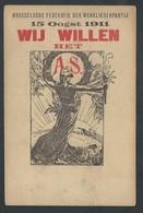 +++ CPA - Politique - Brusselsche Federatie Der Werkliedenpatij - 1911 - Wij Willen Het A.S. - Illustrateur ?  // - Partis Politiques & élections
