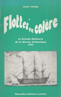 FLOTTES EN COLERE LA GRANDE MUTINERIE DE LA MARINE BRITANNIQUE 1797 ROYAL NAVY  PAR H. VERDIER - Histoire