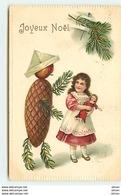 N°7279 - Carte Fantaisie Gaufrée - Joyeux Noel - Fillette Et Bonhomme En Pomme De Pin - Surréalisme - Natale