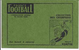 BUVARD  FRANCE FOOTBALL FRANCOIS REMETTER FOOTBALL - Papeterie