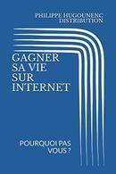 Gagner Sa Vie Sur Internet : Pourquoi Pas Vous ? - Informatique