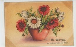 """BELGIQUE - WAVRE - Jolie Carte Fantaisie Fleurs """"De WAVRE , Je Vous Envoie Ces Fleurs """" - Wavre"""