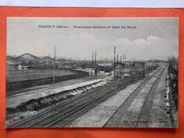 CPA (93) Drancy. Nouveaux Ateliers Et Ligne Du Nord . (O.505) - Drancy