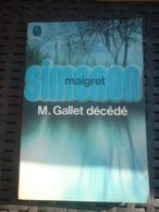 SIMENON: Maigret. M.Gallet Décédé / LE LIVRE DE POCHE 1972 - Non Classés