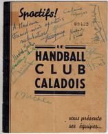 LIVRET LE HANDCLUB CLUB CALADOIS Vous Présente Ses équipes (Villefranche Sur Saône- 69) Avec Autographes - Handball